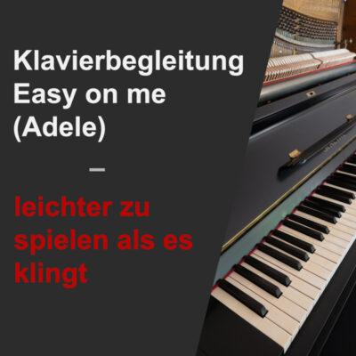 Thumbnail Blogbeitrag Klavierbegleitung Easy on me (Adele) - Leichter zu spielen als es klingt